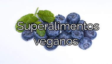 Los 11 superalimentos para veganos